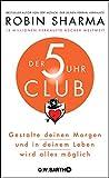 Der 5-Uhr-Club: Gestalte deinen Morgen und in deinem Leben wird alles möglich