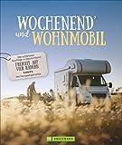 Wochenend und Wohnmobil - Deutschland. Reiseideen mit dem Wohnmobil zwischen 3-5 Tage. Perfekt für...