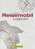 Reisetagebuch: Ein Reisemobil Logbuch für Urlaubserinnerungen für die persönliche Dokumentation...