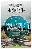 Wochenend und Wohnmobil. Kleine Auszeiten an der Nordseeküste. Die besten Camping- und...