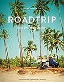 Roadtrip – Eine Liebesgeschichte: Eine abenteuerliche Hochzeitsreise im Van auf dem Hippie-Trail...