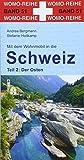 Mit dem Wohnmobil in die Schweiz: Teil 2: Der Osten (Womo-Reihe, Band 51)