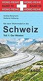 Mit dem Wohnmobil in die Schweiz: Teil 1: Der Westen (Womo-Reihe, Band 50)