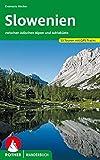 Slowenien: 53 Touren zwischen Julischen Alpen und Adriaküste. Mit GPS-Daten: 53 Touren zwischen...