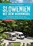 Slowenien mit dem Wohnmobil: Die schönsten Routen zwischen dem Triglav Nationalpark und der...